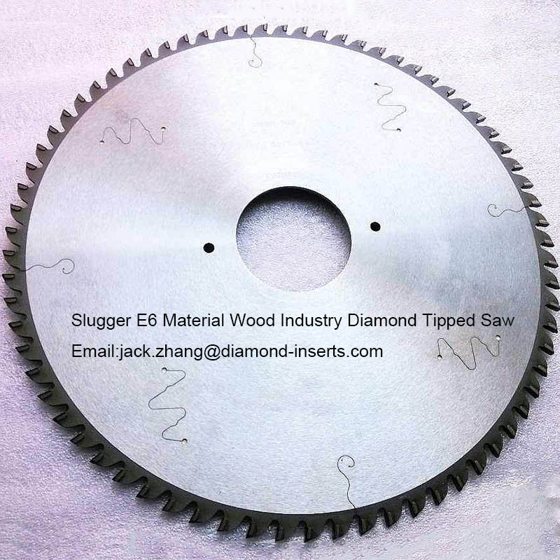 Slugger E6 Material Wood Industry Diamond Tipped Saw